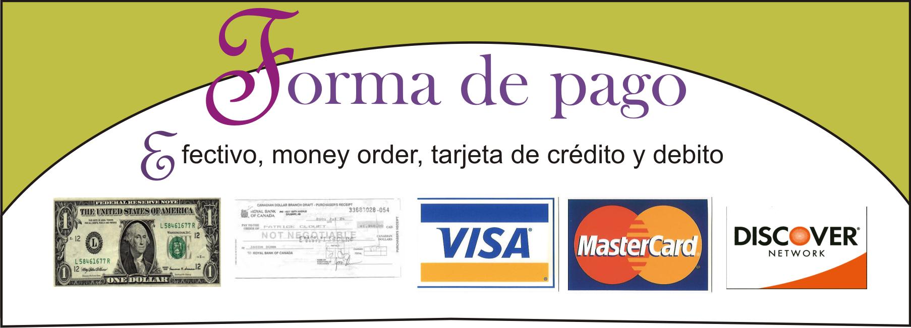 Efectivo, Money order (a nombre del Consulado de México) y tarjetas de crédito o debito